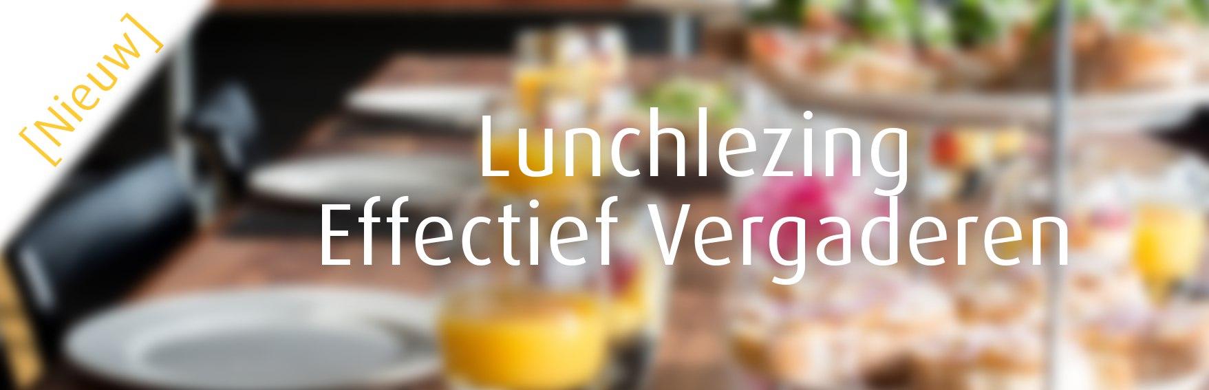 Lunchlezing Effectief Vergaderen